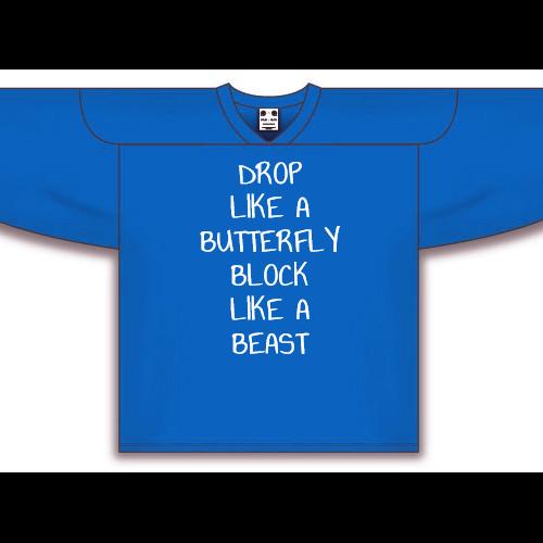 Drop Like a Butterfly Hockey  Jersey